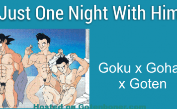Just One Night With Him - Goku x Gohan - Goten Yaoi Incest DBZ