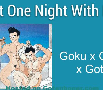 Just One Night With Him - Goku x Gohan - Goten Yaoi Incest DBZ