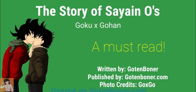 The Story of Sayain O's - Goku x Gohan